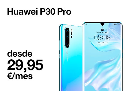 Llévate el Huawei P30 Pro desde 29,95 €/mes